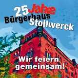 25 Jahre Bürgerhaus Stollwerck - © Bürgerhaus Stollwerck
