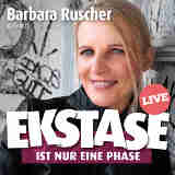 CD Barbara Ruscher Ekstase ist nur eine Phase - © Barbara Ruscher / Feez GmbH