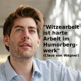 Zitat von Claus von Wagner - © Marcus Gruber