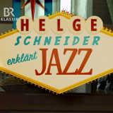 Helge Schneider erklärt Jazz - © BR Klassik