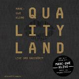 Marc-Uwe Kling Qualityland - © Marc-Uwe Kling