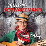 Martina Schwarzmann CD genau Richtig - © Gregor Wiebe