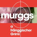 Murggs a fränggischer Grimi - © Oliver Tissot