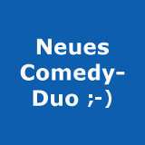 Neues Comedy-Duo ;-) - © Kabarett-News