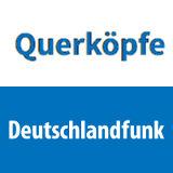 Querköpfe Deutschlandfunk - © Deutschlandfunk