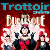 Trottoir-online Burlesque - © Trottoir-online.de