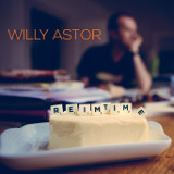 Willy Astor CD ReimTime - © Willy Astor / fame Artist Recordings